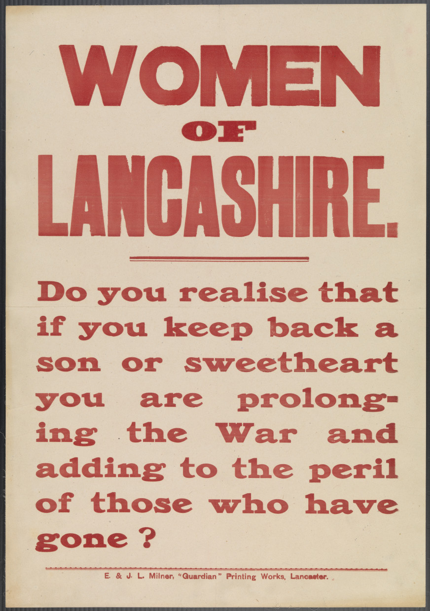 Recruitment poster appealing to women of Lancashire to encourage their male loved ones to join the armed forces.